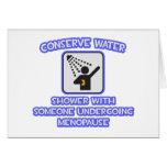 Conserve el agua. Riegue w alguien. Menopausia Felicitación
