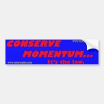 Conserve momentum car bumper sticker