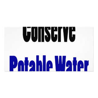 Conserve Potable Water Personalized Photo Card