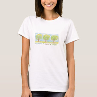 Conserve, reuse, recycle. T-Shirt