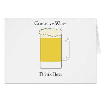 Conserve Water Drink Beer Card