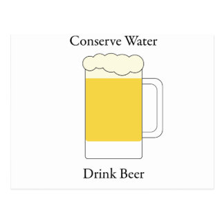 Conserve Water Drink Beer Postcard