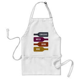Conserve Water Drink Wine Adult Apron