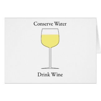 Conserve Water Drink Wine Card