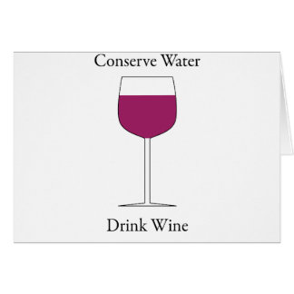 Conserve Water Drink Wine Greeting Card