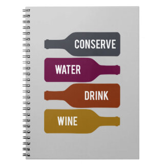 Conserve Water Drink Wine Notebook