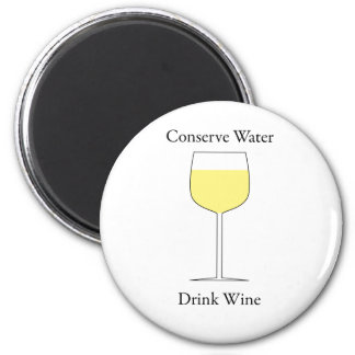 Conserve Water Drink Wine Refrigerator Magnet