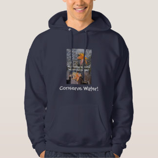 Conserve Water! Hoodie