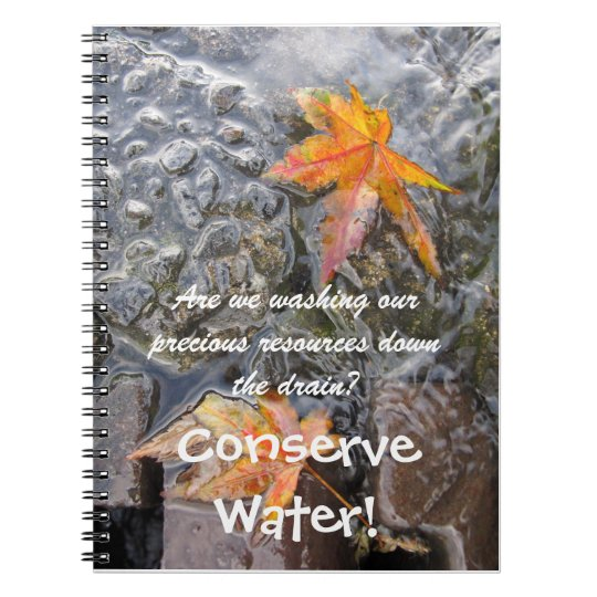 Conserve Water! Notebook