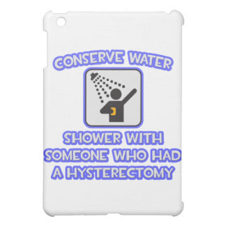 Conserve Water .. Shower w Hysterectomy iPad Mini Cases