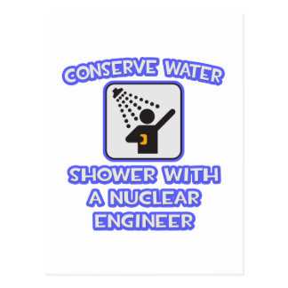 Conserve Water .. Shower w Nuclear Engineer Postcard