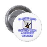 Conserve Water .. Shower With a Biology Teacher Buttons