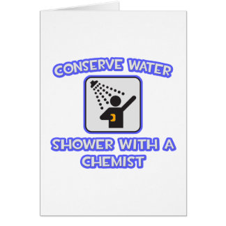 Conserve Water .. Shower With a Chemist Cards