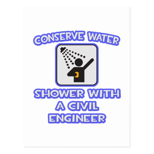 Conserve Water .. Shower With a Civil Engineer Postcard