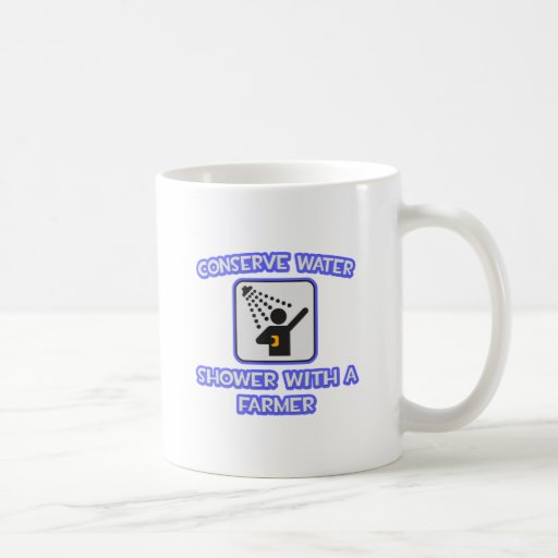 Conserve Water .. Shower With a Farmer Classic White Coffee Mug