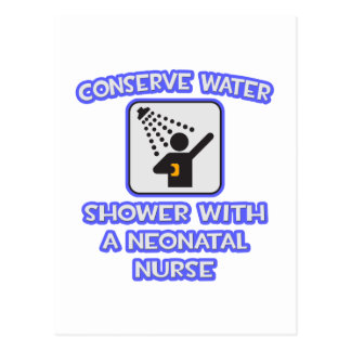 Conserve Water .. Shower With a Neonatal Nurse Postcard