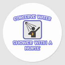 Conserve Water .. Shower With a Nurse Sticker