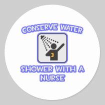 Conserve Water .. Shower With a Nurse Sticker