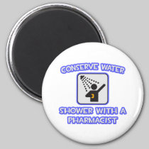 Conserve Water .. Shower With a Pharmacist Refrigerator Magnets