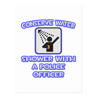 Conserve Water .. Shower With a Police Officer Postcard