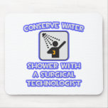 Conserve Water .. Shower With a Surgical Tech Mouse Pad