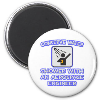Conserve Water .. Shower With Aerospace Engineer 2 Inch Round Magnet