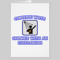 Conserve Water .. Shower With an Electrician Greeting Card