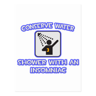 Conserve Water .. Shower With an Insomniac Postcard