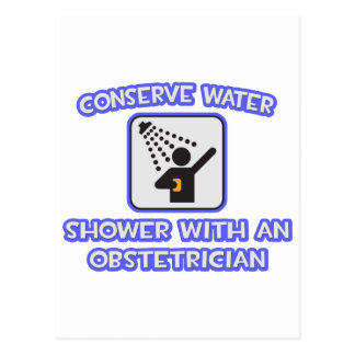 Conserve Water .. Shower With an Obstetrician Postcard