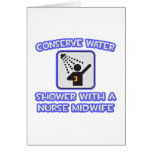 Conserve Water .. Shower With Nurse Midwife Greeting Card