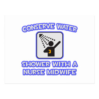 Conserve Water .. Shower With Nurse Midwife Postcard