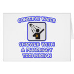 Conserve Water .. Shower With Pharmacy Tech Cards