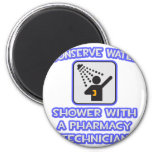 Conserve Water .. Shower With Pharmacy Tech Refrigerator Magnets