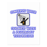 Conserve Water .. Shower With Pharmacy Tech Postcards