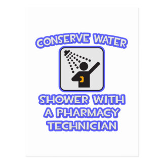 Conserve Water .. Shower With Pharmacy Tech Postcard