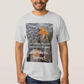 Conserve Water! T-shirt