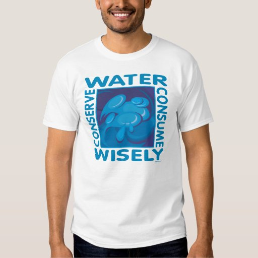 Conserve Water Tshirts