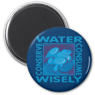Conserve Water - Use Wisely 2 Inch Round Magnet