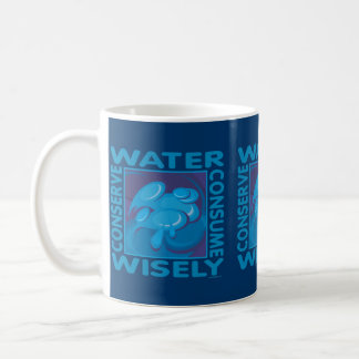 Conserve Water - Use Wisely Coffee Mug