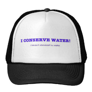 Conservo el agua, yo no he regado en semanas gorros