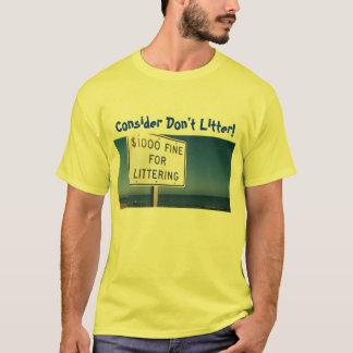 Consider Don't Litter! T-Shirt