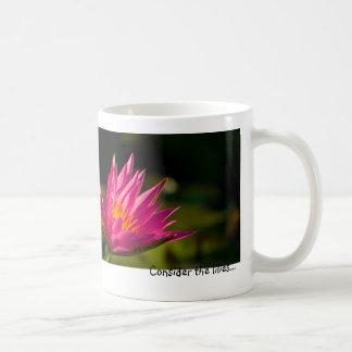 Consider the lilies...Mug Classic White Coffee Mug