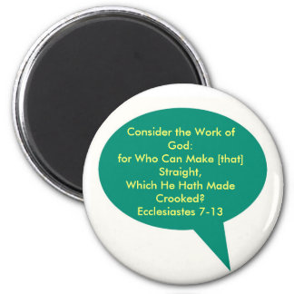Consider the Work of God: What God Made Crooked Magnet