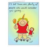 Consider You Young Greeting Card