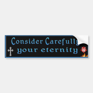 consider your eternity bumper sticker