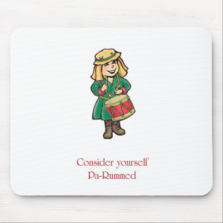 Consider Yourself Pa-Rummed Christmas Drummer Boy Mouse Pad