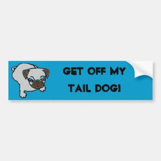 ¡Consiga de mi perro de la cola! Pegatina Para Auto