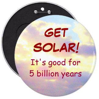 CONSIGA el botón SOLAR Pin Redondo De 6 Pulgadas
