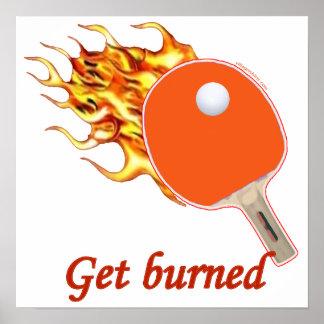 Consiga el ping-pong llameante quemado posters