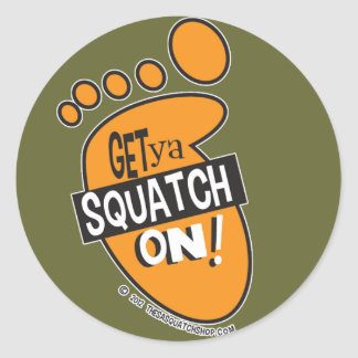 ¡Consiga el ya Squatch encendido! Pegatinas Pegatinas Redondas